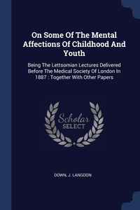 Книга под заказ: «On Some Of The Mental Affections Of Childhood And Youth»