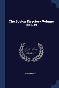 Книга под заказ: «The Boston Directory Volume 1848-49»