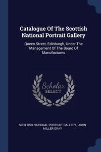 Книга под заказ: «Catalogue Of The Scottish National Portrait Gallery»