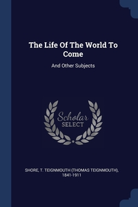 Книга под заказ: «The Life Of The World To Come»