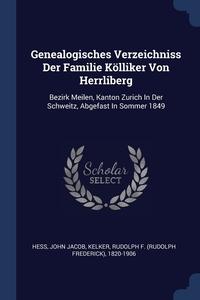 Книга под заказ: «Genealogisches Verzeichniss Der Familie Kölliker Von Herrliberg»