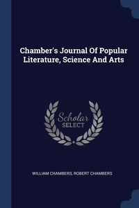 Книга под заказ: «Chamber's Journal Of Popular Literature, Science And Arts»