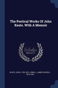 Книга под заказ: «The Poetical Works Of John Keats. With A Memoir»