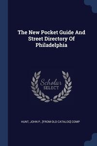 Книга под заказ: «The New Pocket Guide And Street Directory Of Philadelphia»