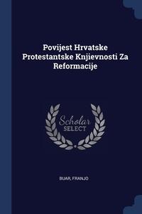 Книга под заказ: «Povijest Hrvatske Protestantske Knjievnosti Za Reformacije»