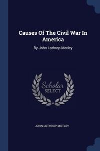 Книга под заказ: «Causes Of The Civil War In America»