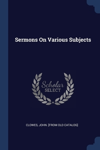 Книга под заказ: «Sermons On Various Subjects»
