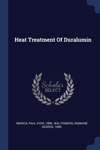Книга под заказ: «Heat Treatment Of Duralumin»