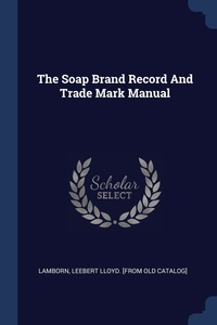 Книга под заказ: «The Soap Brand Record And Trade Mark Manual»