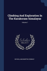 Книга под заказ: «Climbing And Exploration In The Karakoram-himalayas; Volume 1»