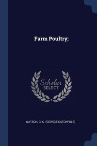 Книга под заказ: «Farm Poultry;»