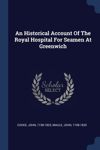 Книга под заказ: «An Historical Account Of The Royal Hospital For Seamen At Greenwich»