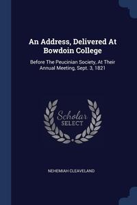 Книга под заказ: «An Address, Delivered At Bowdoin College»