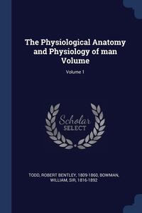 Книга под заказ: «The Physiological Anatomy and Physiology of man Volume; Volume 1»