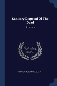 Книга под заказ: «Sanitary Disposal Of The Dead»