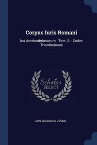Книга под заказ: «Corpus Iuris Romani»