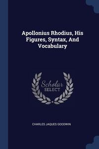 Книга под заказ: «Apollonius Rhodius, His Figures, Syntax, And Vocabulary»