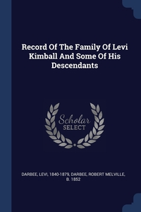 Книга под заказ: «Record Of The Family Of Levi Kimball And Some Of His Descendants»