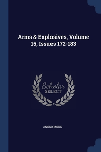 Книга под заказ: «Arms & Explosives, Volume 15, Issues 172-183»