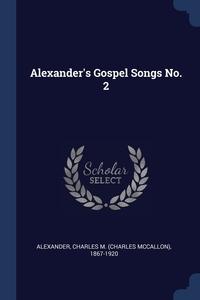 Книга под заказ: «Alexander's Gospel Songs No. 2»