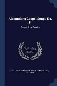 Книга под заказ: «Alexander's Gospel Songs No. 8.»