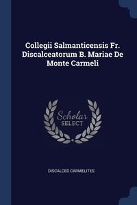 Книга под заказ: «Collegii Salmanticensis Fr. Discalceatorum B. Mariae De Monte Carmeli»