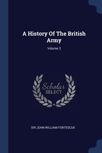 Книга под заказ: «A History Of The British Army; Volume 3»