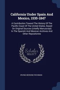 Книга под заказ: «California Under Spain And Mexico, 1535-1847»