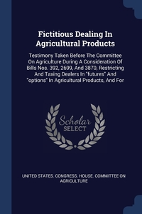 Книга под заказ: «Fictitious Dealing In Agricultural Products»