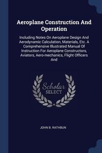 Книга под заказ: «Aeroplane Construction And Operation»