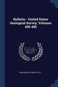 Книга под заказ: «Bulletin - United States Geological Survey, Volumes 495-499»