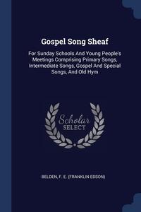 Книга под заказ: «Gospel Song Sheaf»