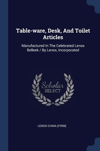 Книга под заказ: «Table-ware, Desk, And Toilet Articles»
