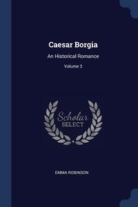 Книга под заказ: «Caesar Borgia»