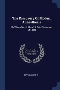 Книга под заказ: «The Discovery Of Modern Anaesthesia»