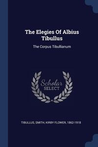 Книга под заказ: «The Elegies Of Albius Tibullus»