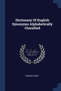 Книга под заказ: «Dictionary Of English Synonyms Alphabetically Classified»