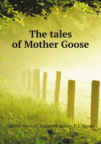 Книга под заказ: «The tales of Mother Goose»