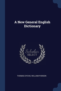 Книга под заказ: «A New General English Dictionary»