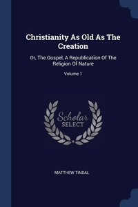 Книга под заказ: «Christianity As Old As The Creation»