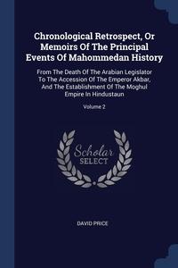 Книга под заказ: «Chronological Retrospect, Or Memoirs Of The Principal Events Of Mahommedan History»