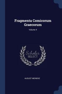 Книга под заказ: «Fragmenta Comicorum Graecorum; Volume 4»