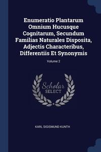 Книга под заказ: «Enumeratio Plantarum Omnium Hucusque Cognitarum, Secundum Familias Naturales Disposita, Adjectis Characteribus, Differentiis Et Synonymis; Volume 2»
