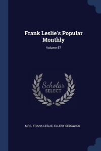 Книга под заказ: «Frank Leslie's Popular Monthly; Volume 57»