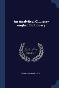 Книга под заказ: «An Analytical Chinese-english Dictionary»