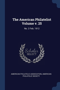 Книга под заказ: «The American Philatelist Volume v. 25»
