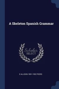 Книга под заказ: «A Skeleton Spanish Grammar»