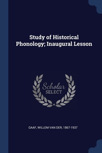 Книга под заказ: «Study of Historical Phonology; Inaugural Lesson»