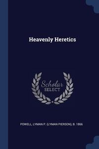 Книга под заказ: «Heavenly Heretics»