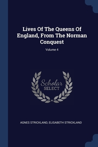 Книга под заказ: «Lives Of The Queens Of England, From The Norman Conquest; Volume 4»